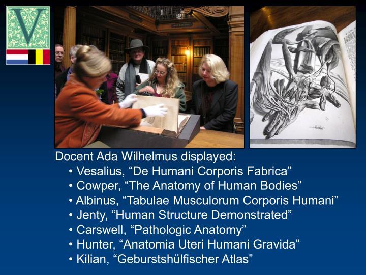 Docent Ada Wilhelmus displayed:
