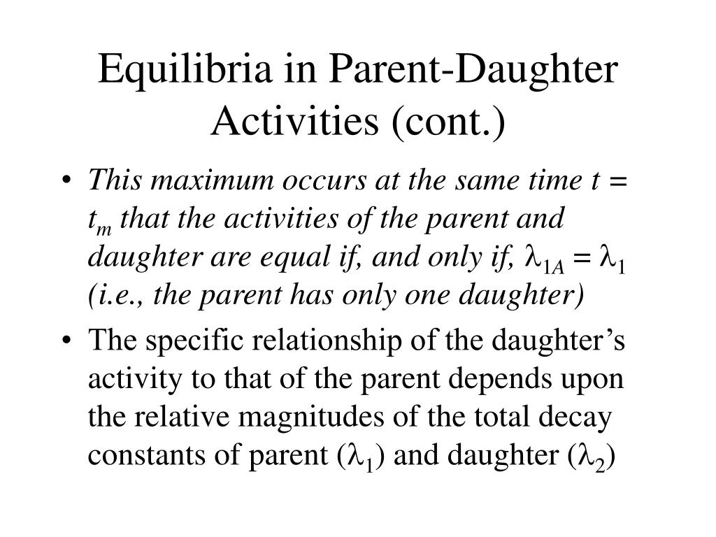 Equilibria in Parent-Daughter Activities (cont.)