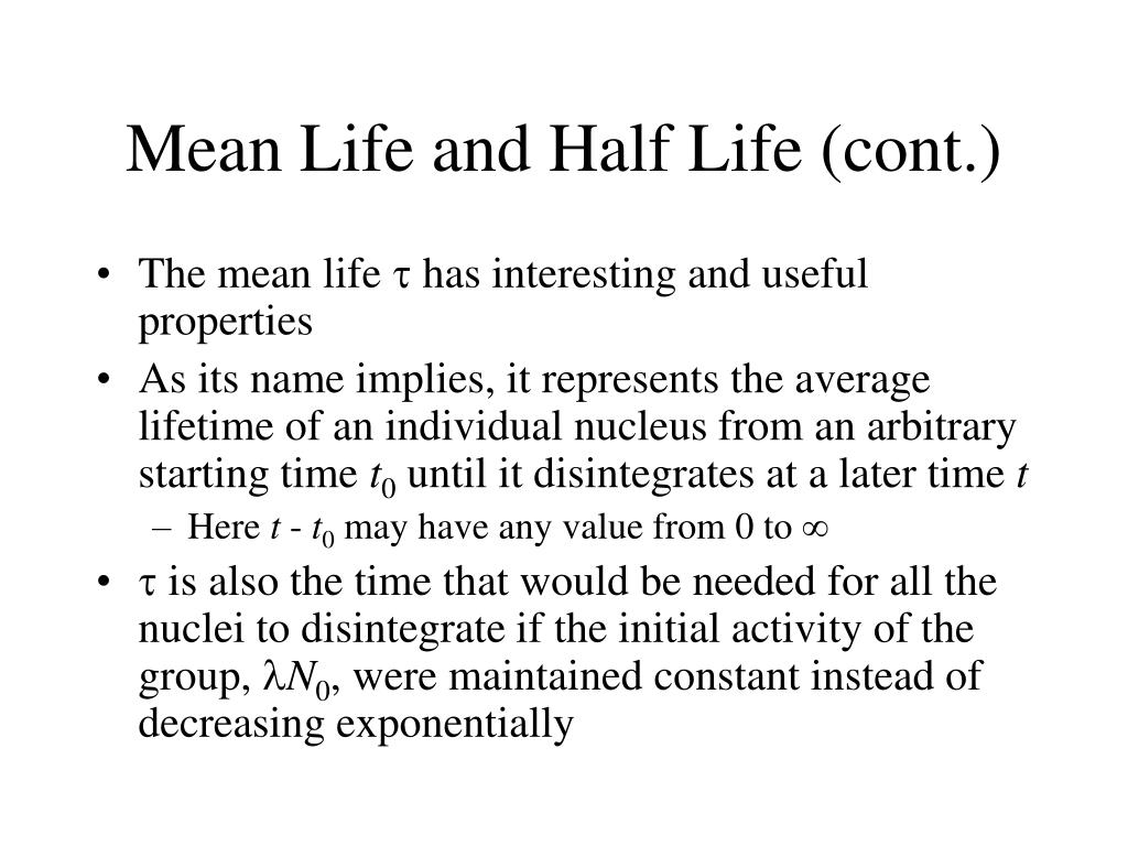 Mean Life and Half Life (cont.)