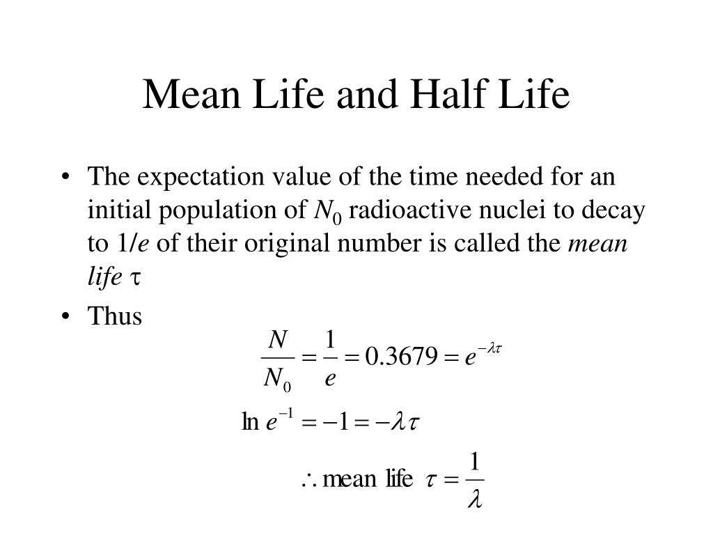 Mean Life and Half Life