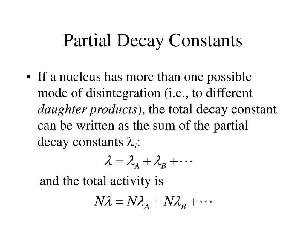 Partial Decay Constants