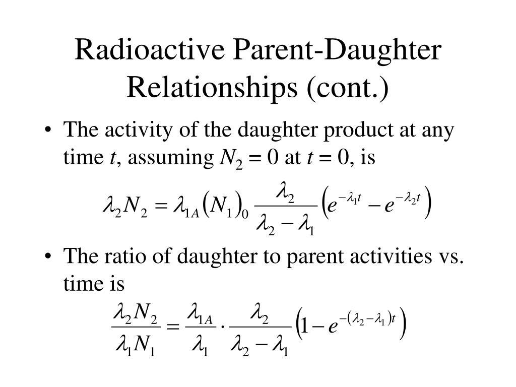 Radioactive Parent-Daughter Relationships (cont.)