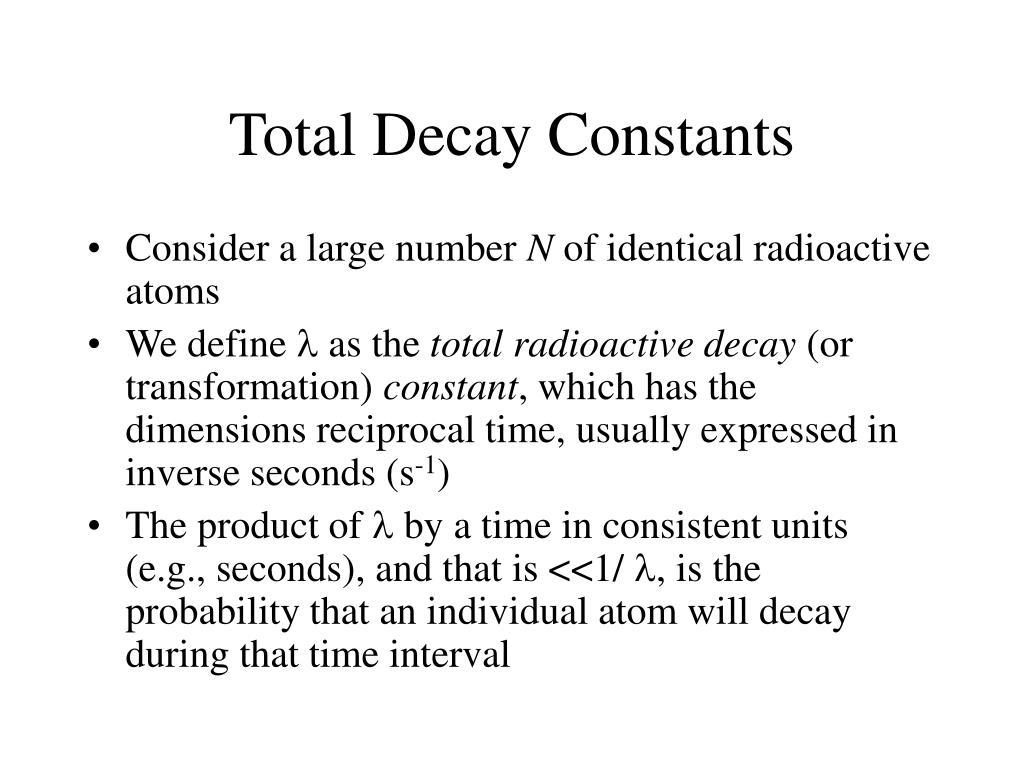 Total Decay Constants