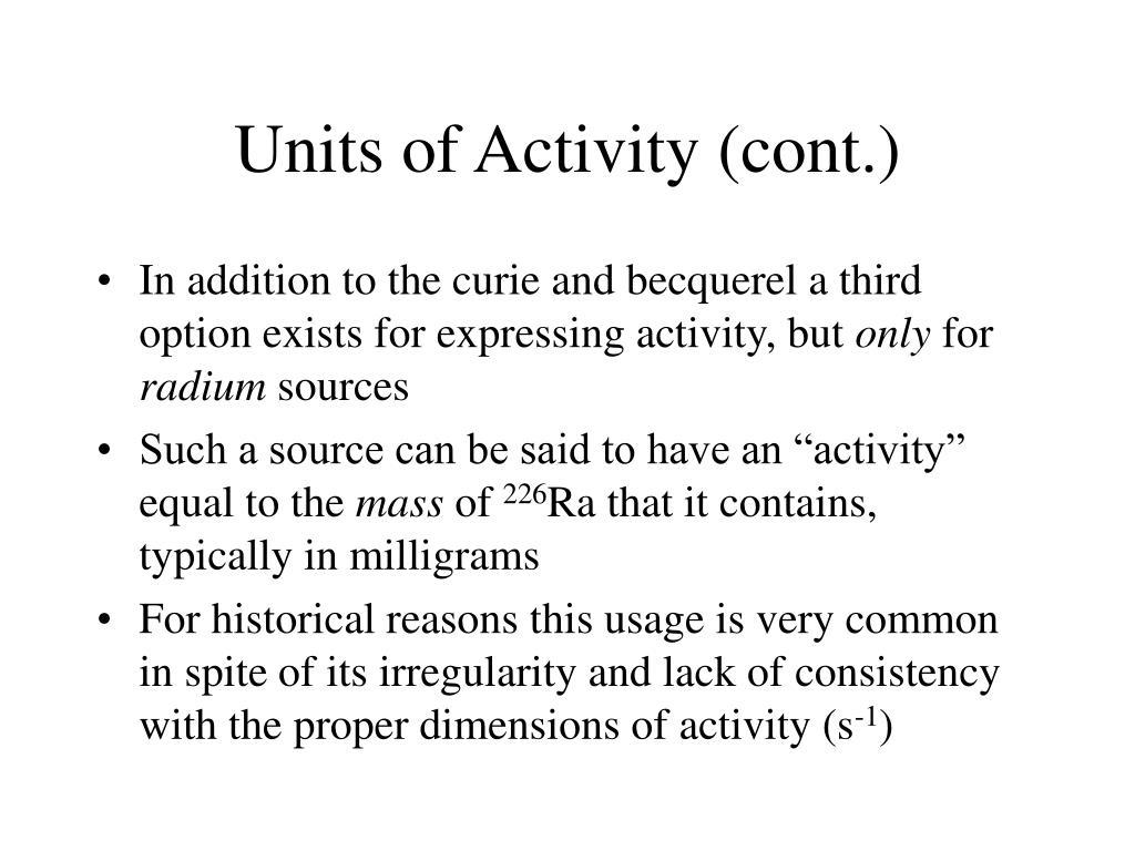 Units of Activity (cont.)