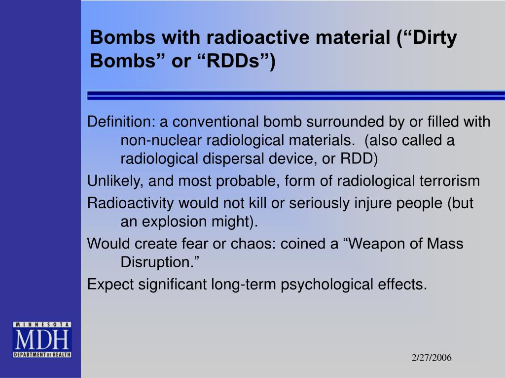 "Bombs with radioactive material (""Dirty Bombs"" or ""RDDs"")"