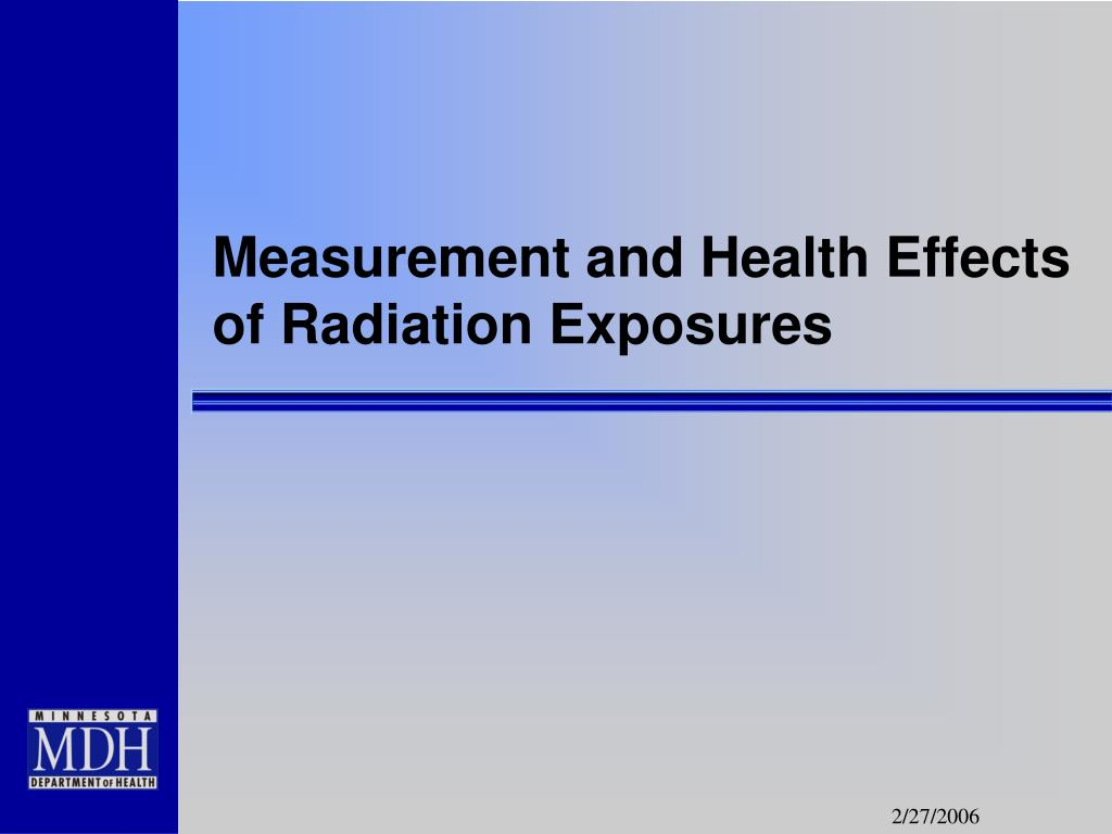Measurement and Health Effects of Radiation Exposures