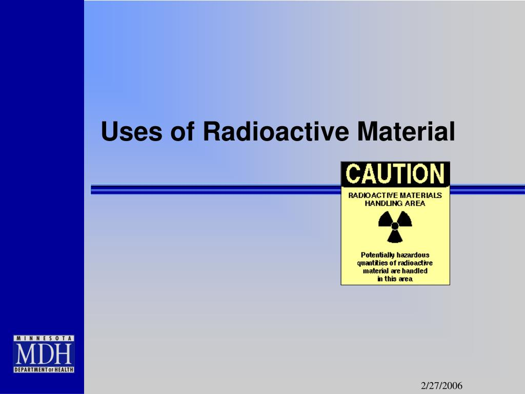 Uses of Radioactive Material