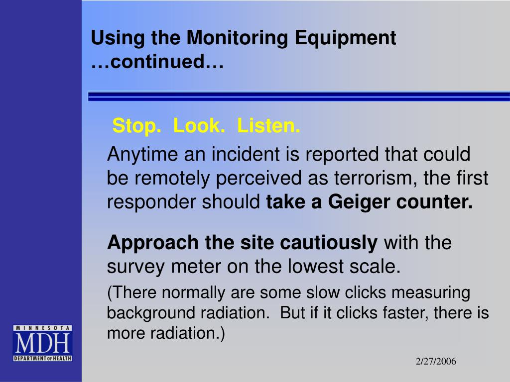 Using the Monitoring Equipment …continued…