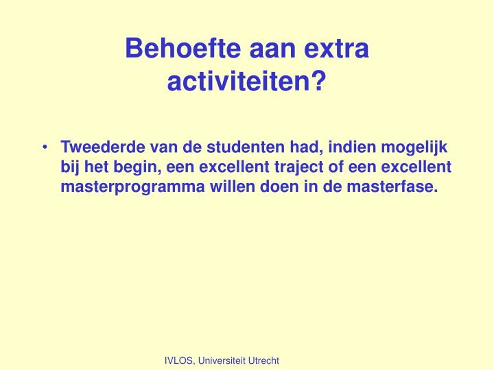 Behoefte aan extra activiteiten?