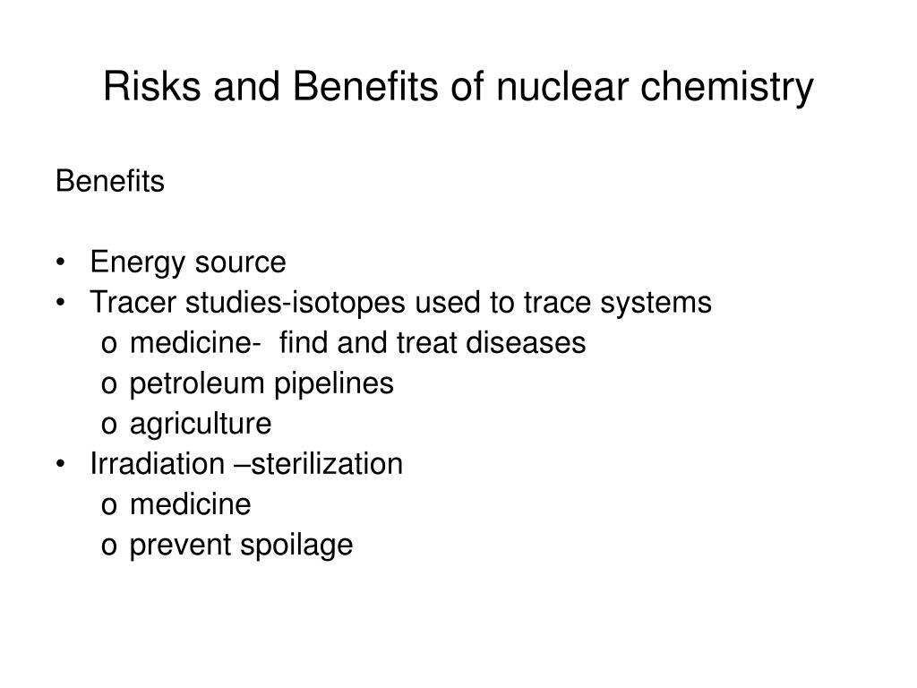 Risks and Benefits of nuclear chemistry