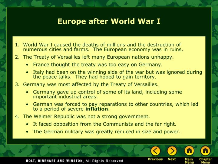 World War I caused the deaths of millions and the destruction of numerous cities and farms.  The European economy was in ruins.