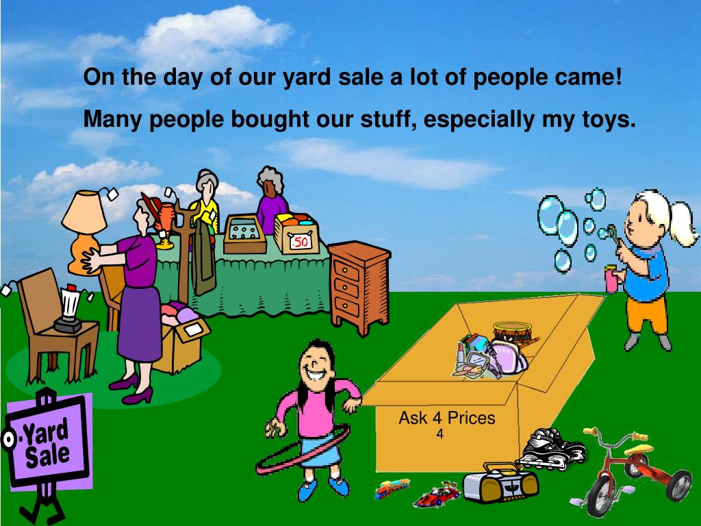 On the day of our yard sale a lot of people came!