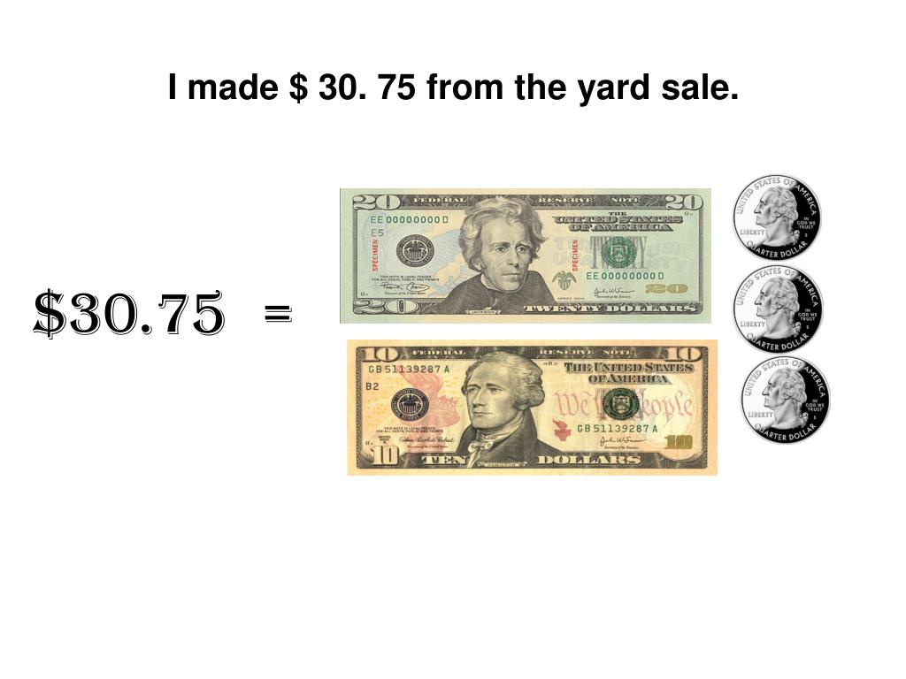 I made $ 30. 75 from the yard sale.