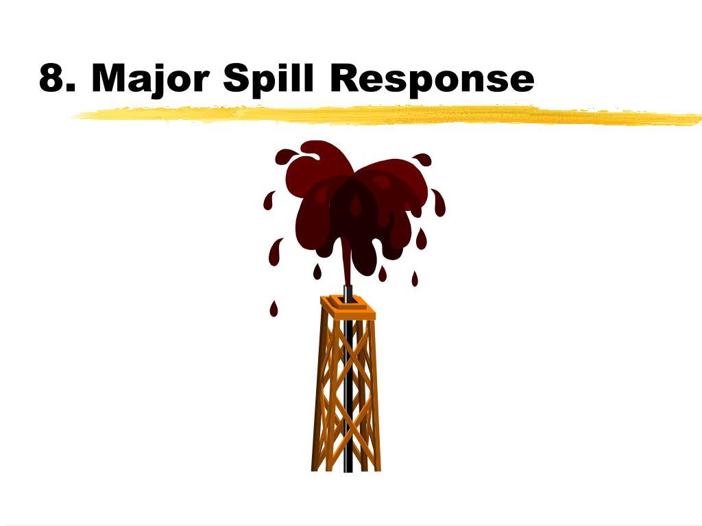8. Major Spill Response