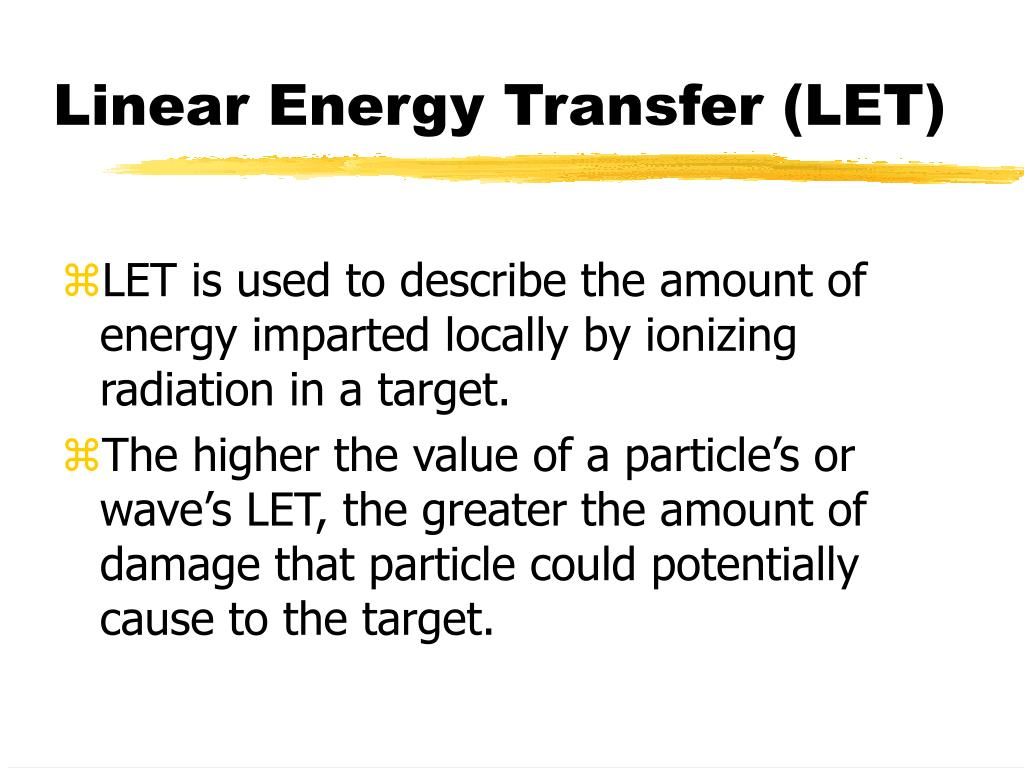 Linear Energy Transfer (LET)