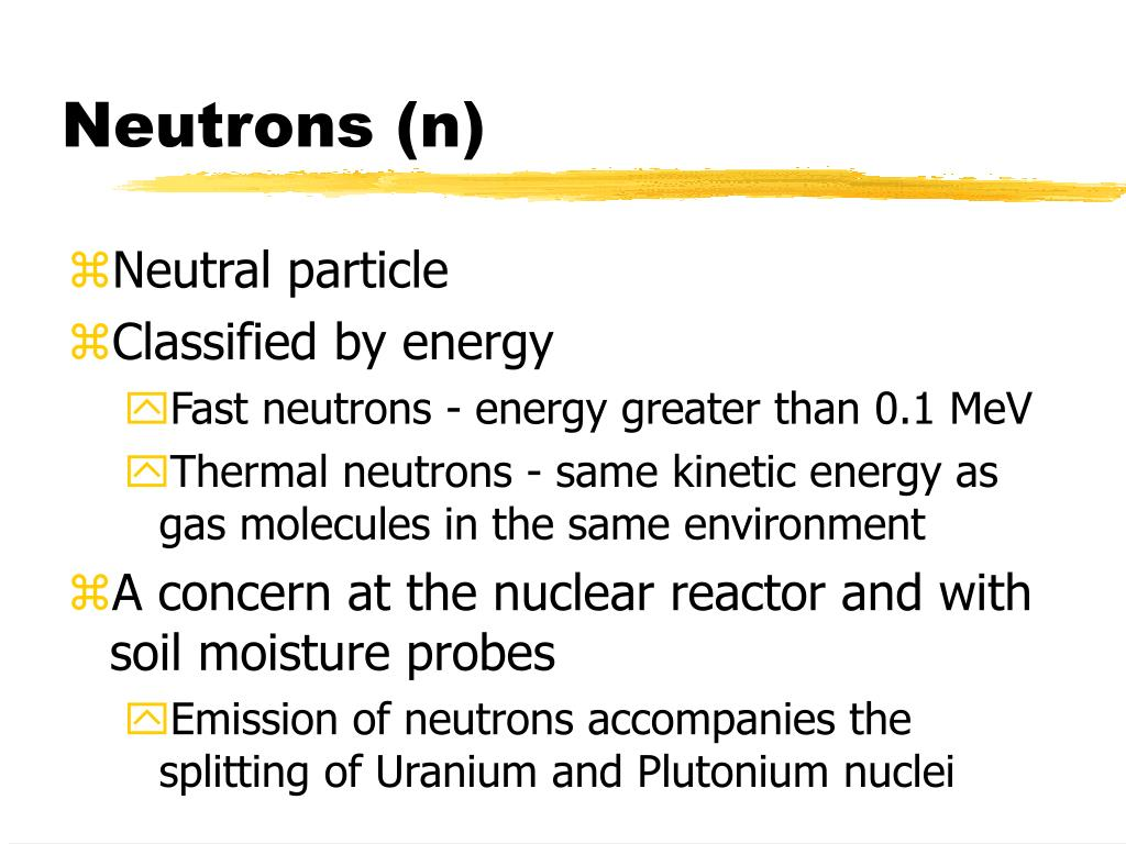 Neutrons (n)