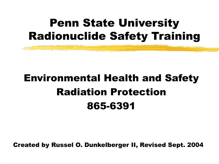 Penn state university radionuclide safety training