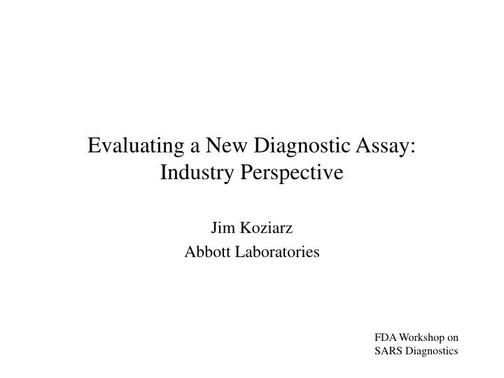 Evaluating a new diagnostic assay industry perspective