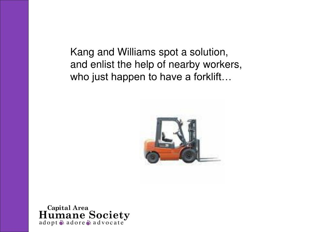 Kang and Williams spot a solution, and enlist the help of nearby workers, who just happen to have a forklift…