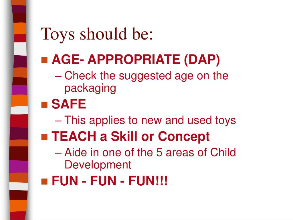 Toys should be: