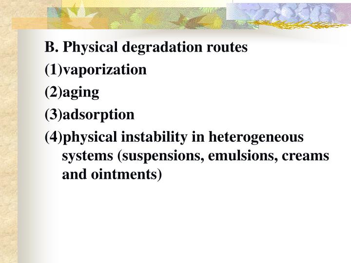 B. Physical degradation routes