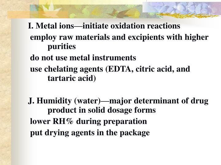 I. Metal ions—initiate oxidation reactions