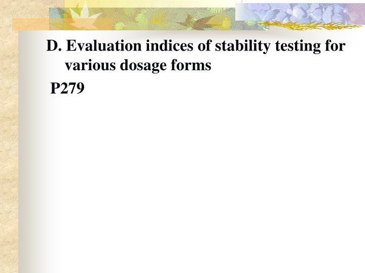 D. Evaluation indices of stability testing for various dosage forms