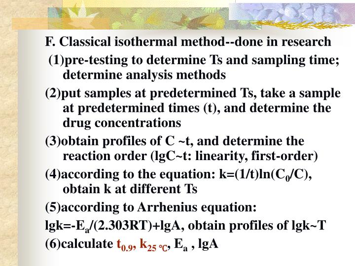 F. Classical isothermal method--done in research