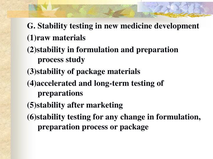 G. Stability testing in new medicine development