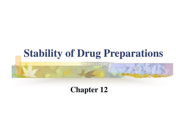 Stability of drug preparations