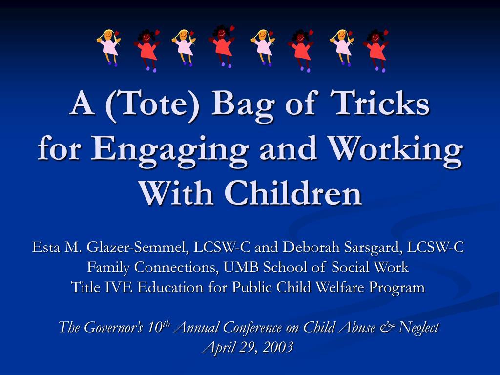 A (Tote) Bag of Tricks