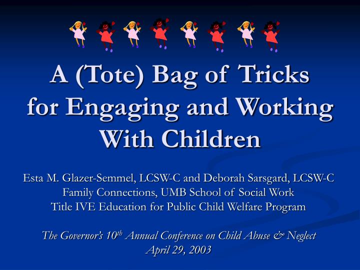 A tote bag of tricks for engaging and working with children