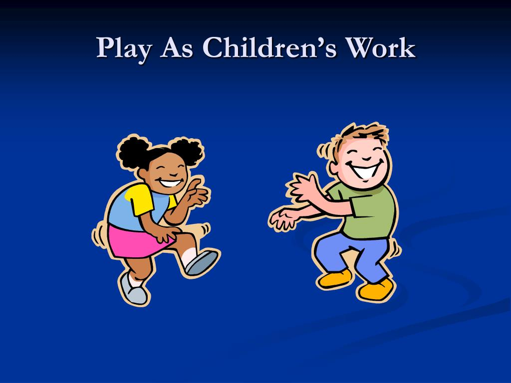 Play As Children's Work