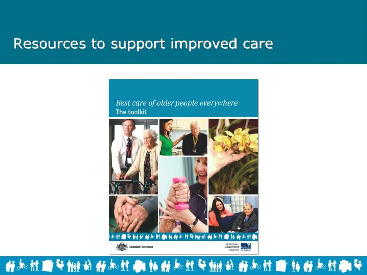Resources to support improved care