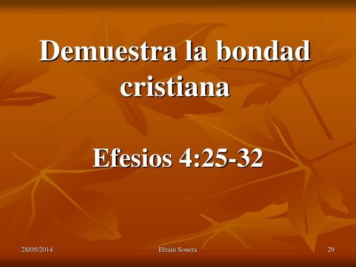 Demuestra la bondad cristiana
