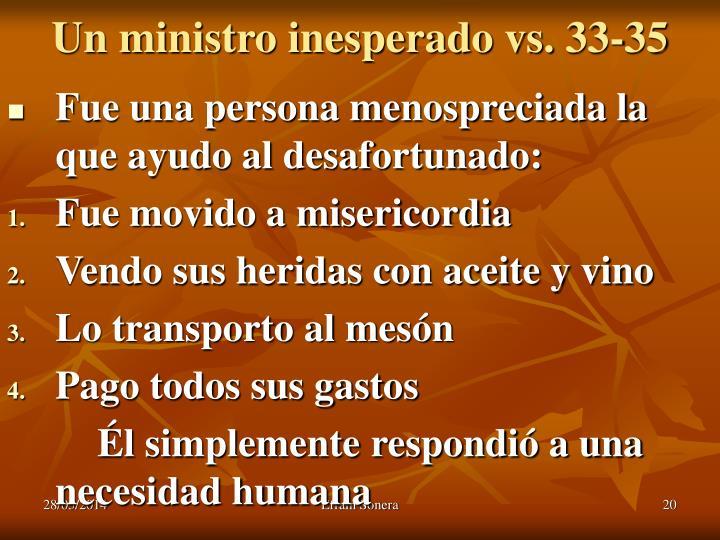 Un ministro inesperado vs. 33-35