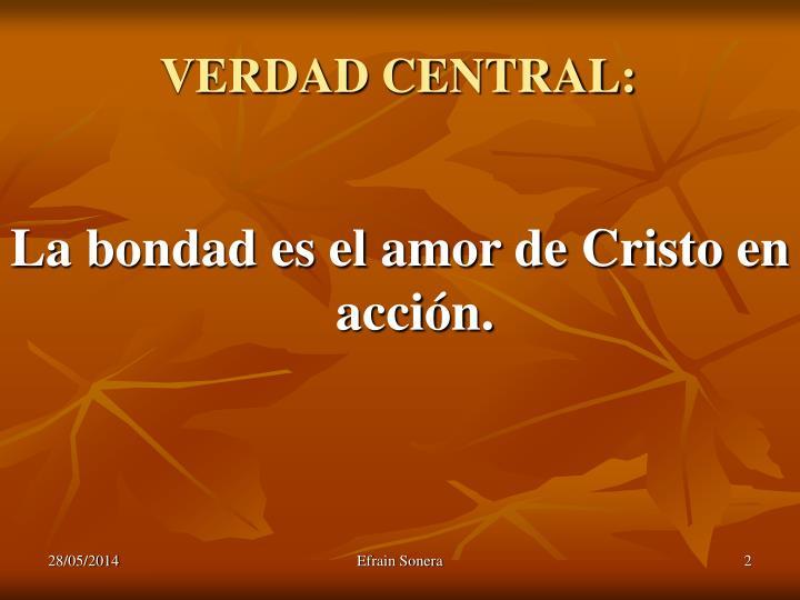 VERDAD CENTRAL:
