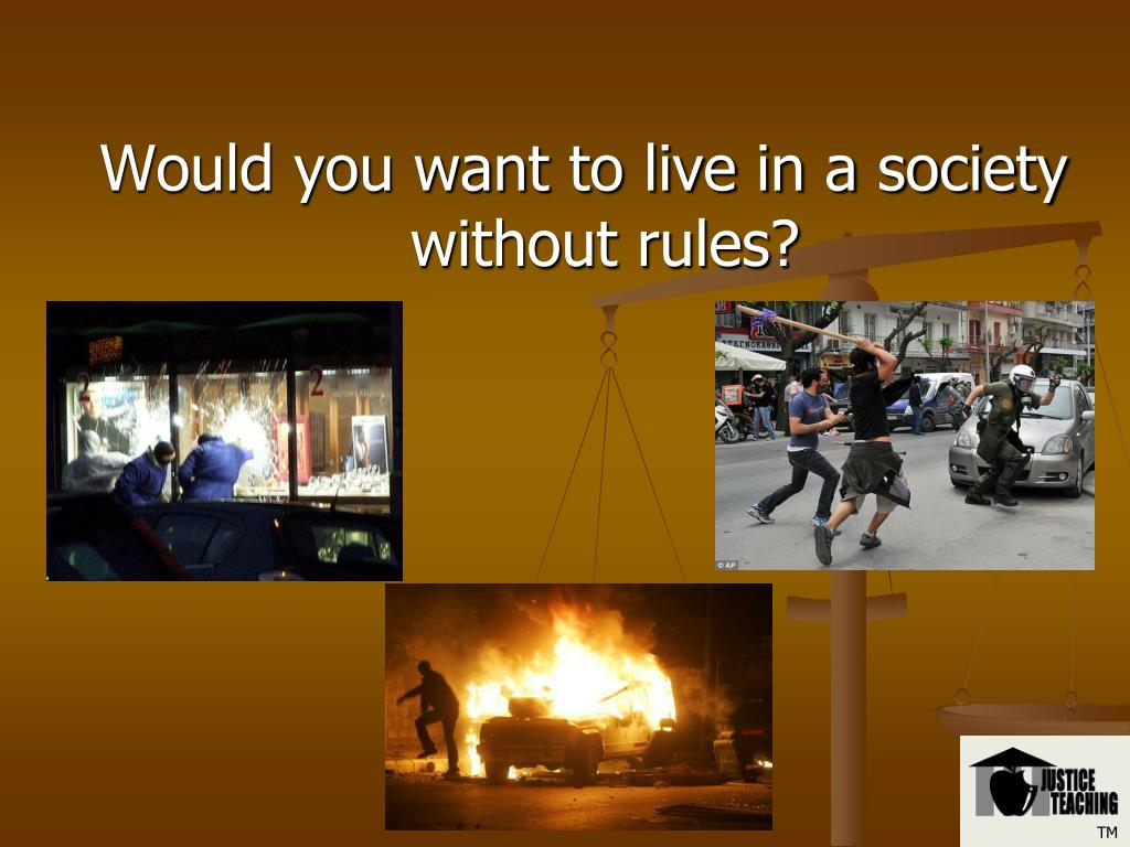 Would you want to live in a society without rules?