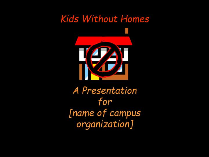 Kids Without Homes