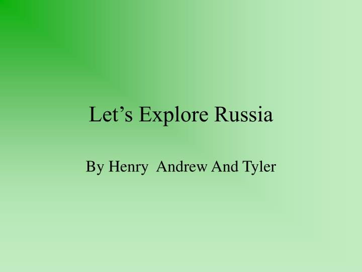 Let s explore russia