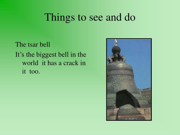 Things to see and do l.jpg