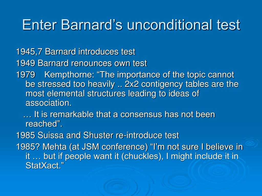 Enter Barnard's unconditional test