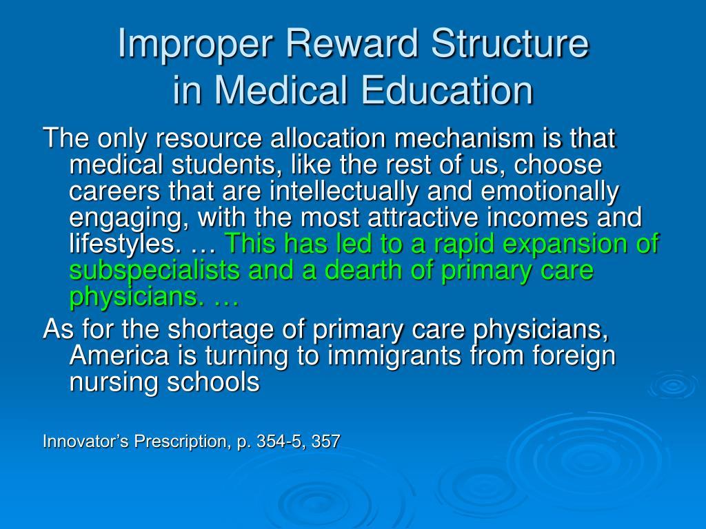 Improper Reward Structure