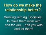 how do we make the relationship better