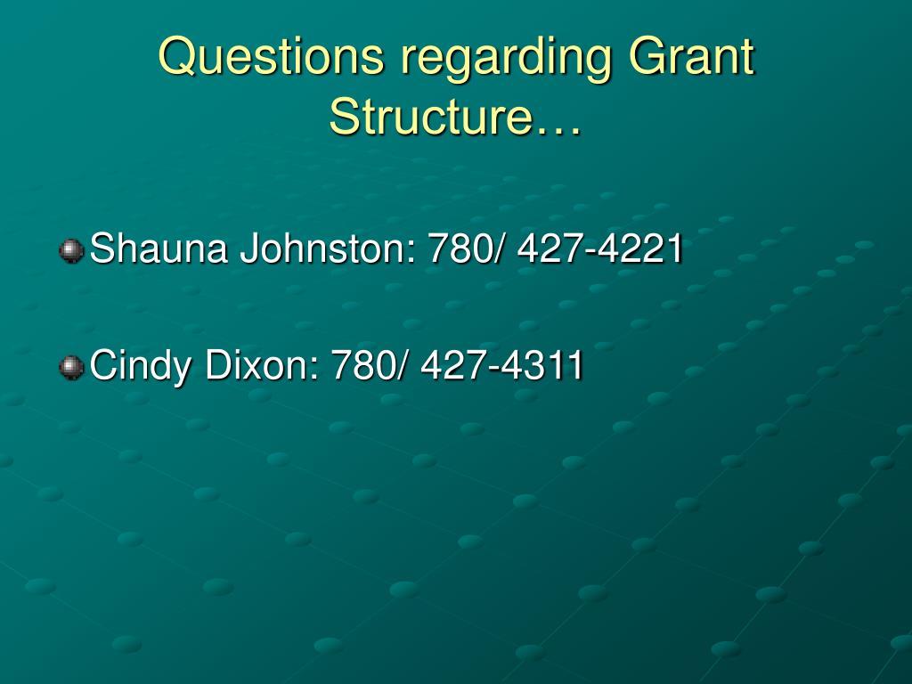 Questions regarding Grant Structure…