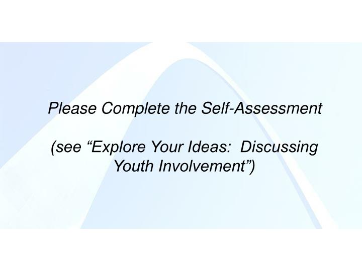 Please Complete the Self-Assessment