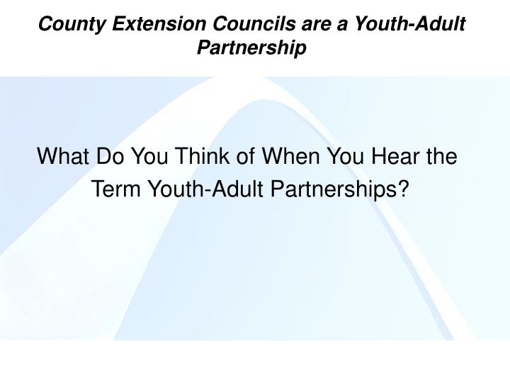 County Extension Councils are a Youth-Adult