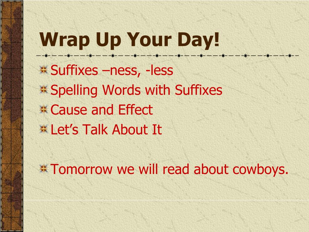 Wrap Up Your Day!