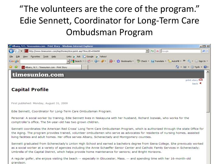 """The volunteers are the core of the program."" Edie Sennett, Coordinator for Long-Term Care Ombudsman Program"