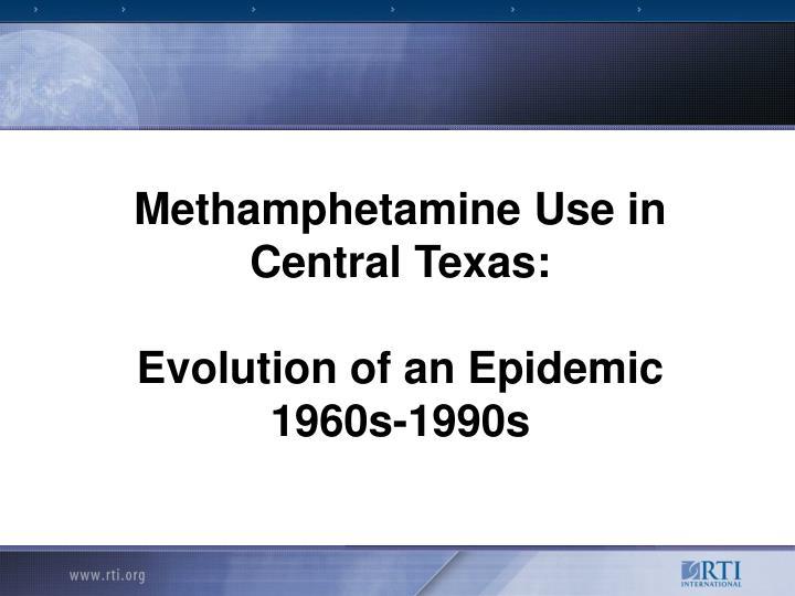Methamphetamine Use in Central Texas: